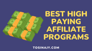 Best High Paying Affiliate Programs - Tosinajy