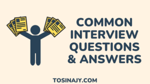 Common Interview questions and best answers