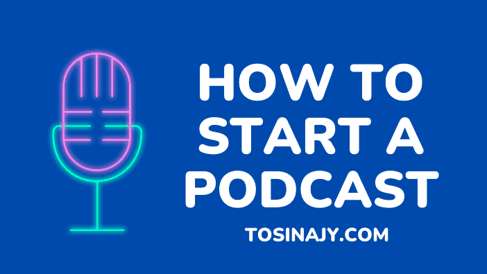How to start podcast - Tosinajy