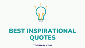 Best Inspiration Quotes - Tosinajy