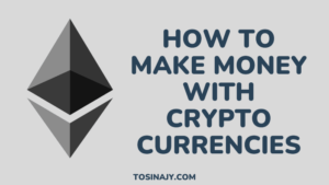 How to make money with cryptocurrencies - Tosinajy