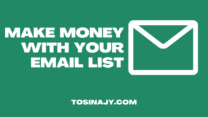 Make money with email list - Tosinajy