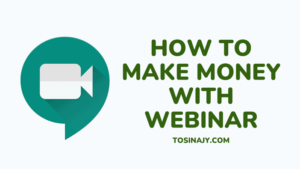 How to make money with webinar - Tosinajy