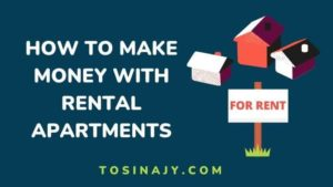 How to make money with rental apartments - Tosinajy