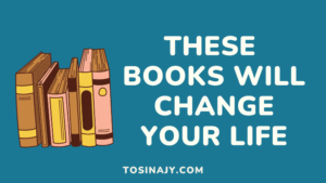 Best life changing books - Tosinajy