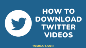 How to download twitter videos - Tosinajy