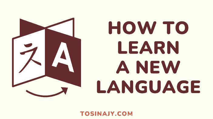 How to learn a new language - Tosinajy