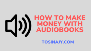 how to make money with audiobooks - Tosinajy