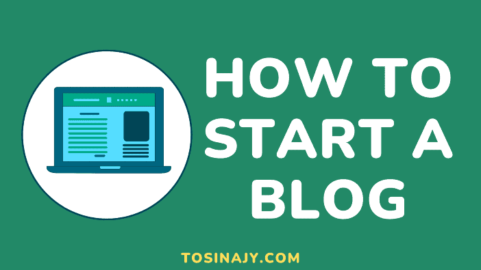How to start a blog - Tosinajy