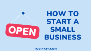 How to start a small business - Tosinajy