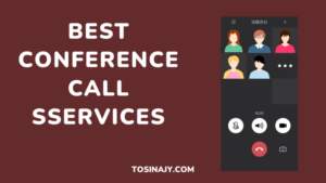 Best Conference Call Services Tosinajy