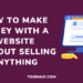 How to Make Money with a Website without Selling Anything Tosinajy