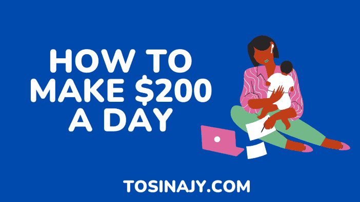 how to make $200 a day - Tosinajy