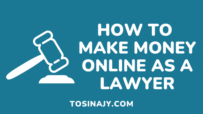 how to make money online as a lawyer - Tosinajy