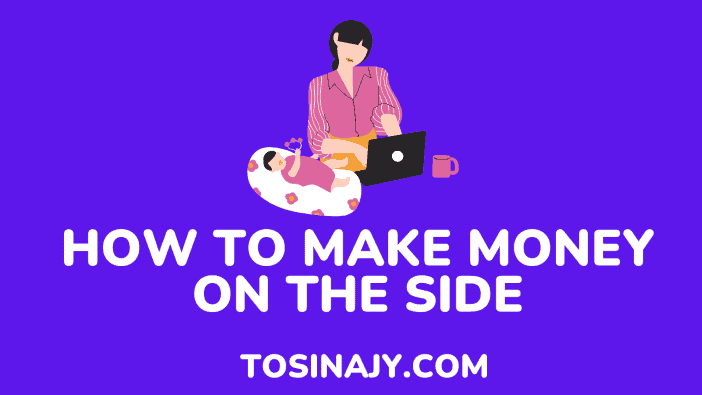 how to make money on the side - Tosinajy