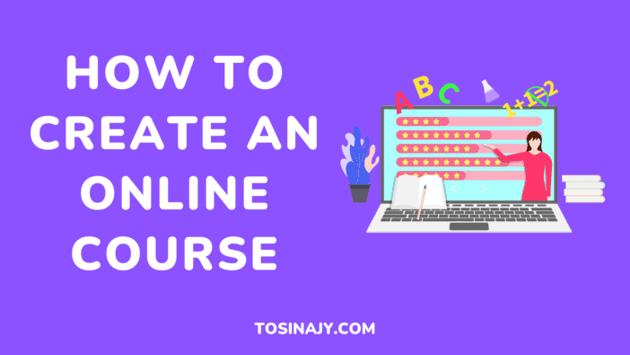 How to Create an Online Course Tosinajy