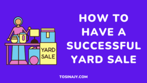 How to Have a Successful Yard Sale Tosinajy