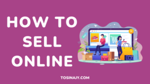 How to Sell Online Tosinajy