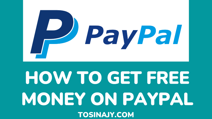 how to get free money on paypal-Tosinajy