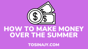 how to make money over the summer - tosinajy