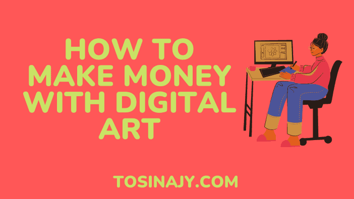 how to make money with digital art - Tosinajy