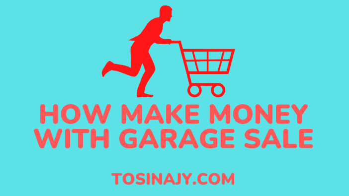 how to make money with garage sale - Tosinajy