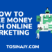 how to make money with online marketing - Tosinajy