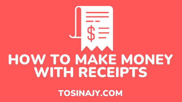 how to make money with receipts - Tosinajy