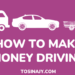 How to make money driving - Tosinajy
