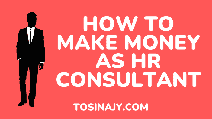 how to make money as hr consultant - Tosinajy