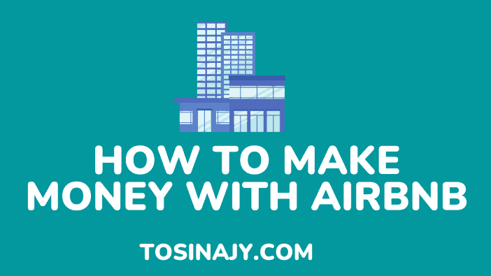 how to make money with airbnb - Tosinajy